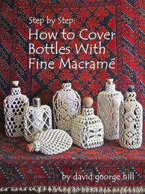 Step by Step: How to Cover Bottles With Fine Macramé