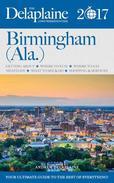Birmingham (Ala.) - The Delaplaine 2017 Long Weekend Guide