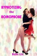 Hypnotizing the Homophobe (Lesbian Bimbo Mind Control Erotica)