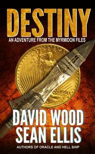 Destiny- An Adventure from the Myrmidon Files