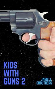 Kids With Guns 2
