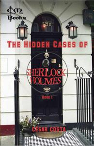 The Hidden Cases of Sherlock Holmes - Book 1
