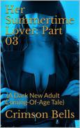 Her Summertime Lover: Part 03
