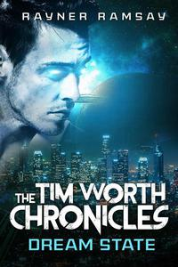 The Tim Worth Chronicles: Dream State