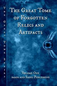 The Great Tome of Forgotten Relics and Artifacts