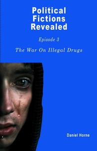 The War On Illegal Drugs That Does Not Exist