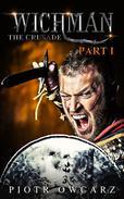 Wichman: The Crusade