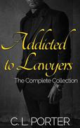 Addicted to Lawyers Trilogy - The Complete Series: First Exposure, Dependency, Withdrawal