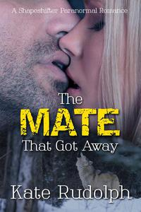 The Mate that Got Away: A Shapeshifter Paranormal Romance