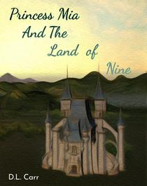 Princess Mia And The Land Of Nine