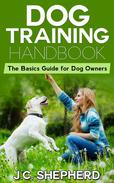 Dog Training Handbook: The Basics Guide for Dog Owners