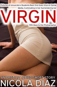 Pictures of University's Students Rear End Goes VIral on Social Media, Culminating in her Surrendering her Virgin FIfth Base to the Photographer - A Erotica Taboo Short Story