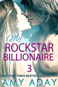 My Rockstar Billlionaire (Billionaire Romance 3)