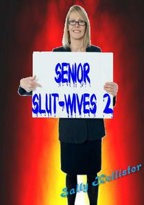 Senior Slut-Wives 2