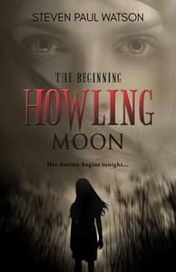 Howling Moon—The Beginning