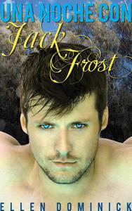 Una noche con Jack Frost.