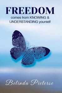 Freedom - Comes from Knowing and Understanding Yourself