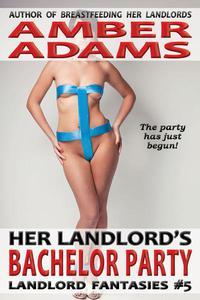 Her Landlord's Bachelor Party (Older Man Fantasies)