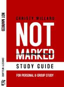 Not Marked: Finding Hope and Healing after Sexual Abuse STUDY GUIDE