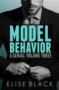 Model Behavior: Volume Three