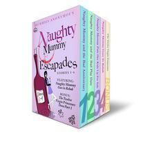 Naughty Mummy Escapades. Stories 1 - 4.