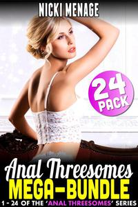 Anal Threesome Mega-Bundle - Books 1 - 24 (Anal Sex Anal Erotica Double Penetration Threesome Erotica Age Gap Erotica Menage Erotica Collection Erotica Bundle)