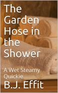 The Garden Hose in the Shower