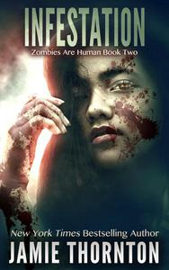 Infestation (Zombies Are Human, Book Two)
