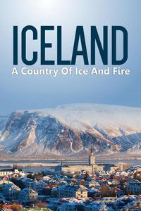 Iceland: Country Of Ice And Fire
