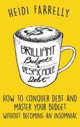 Brilliant Budgets & Despicable Debt