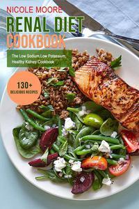Renal Diet Cookbook: The Low Sodium, Low Potassium Healthy Kidney Cookbook