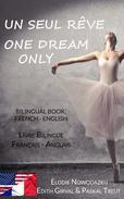 Un Seul Rêve / One Dream Only