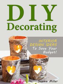 DIY Decorating - Interior Design Ideas To Save Your Budget!