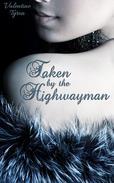 Taken by the Highwayman: A Regency Erotica