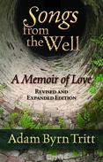 Songs from the Well: A Memoir of Love