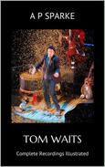 Tom Waits: Complete Recordings Illustrated