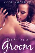 To Steal a Groom (Royal Billionaire Romance)