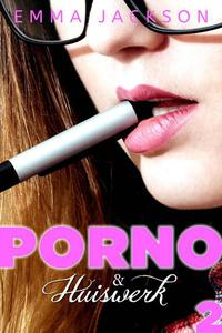 Porno & Huiswerk - Dag 2
