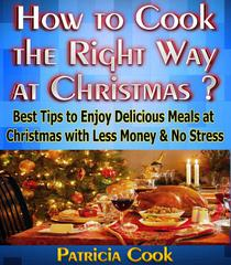 How to Cook the Right Way at Christmas ?