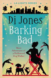 Barking Bad: More Adventures of a Hollywood Dog Walker