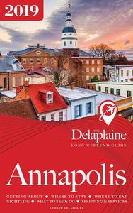 Annapolis - The Delaplaine 2019 Long Weekend Guide