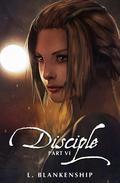 Disciple, Part VI