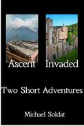 Ascent and Invaded: Two Short Adventures