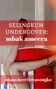 Selingkuh Undercover: Mbak Ameera