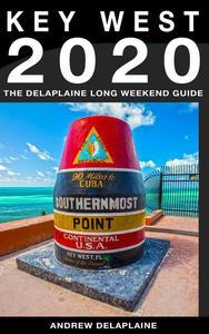 Key West & the Florida Keys - The Delaplaine 2020 Long Weekend Guide