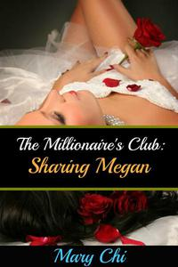 The Millionaire's Club: Sharing Megan