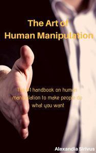 The Art of Human Manipulation
