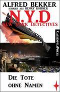 N.Y.D. - Die Tote ohne Namen (N.Y.D. - New York Detectives)