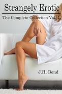 Strangely Erotic: The Complete Short Stories. Vol. I