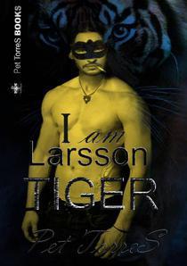 I Am Larsson Tiger